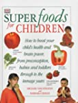 Superfoods for Children: How to Boost...