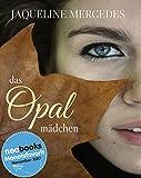 Das Opalmädchen (Die Opal Trilogie)