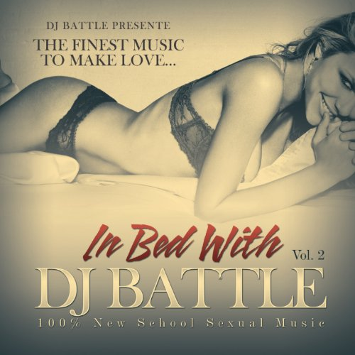 In Bed With DJ Battle, Vol. 2 ...