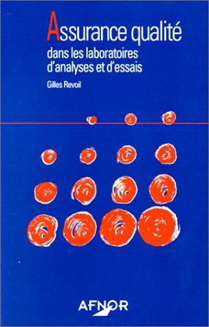 Assurance qualité dans les laboratoires d'analyses et d'essais par Gilles Revoil