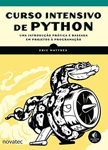 Curso Intensivo de Python: Uma introdução prática e baseada em projetos à programação (Portuguese Edition)