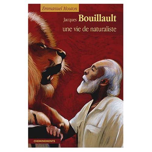 Jacques Bouillault : Une vie de naturaliste