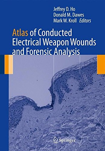Atlas of Conducted Electrical Weapon Wounds and Forensic Analysis