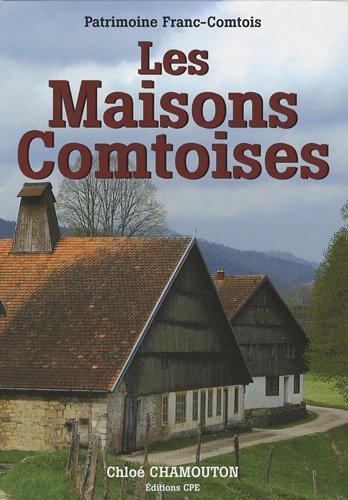 Les Maisons comtoises par Chloé Chamouton
