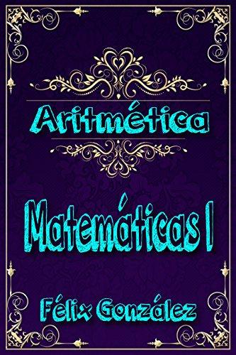 Matemáticas I: Aritmética par Félix González