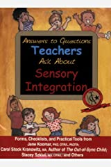 Answers to Questions Teachers Ask about Sensory Integration: Forms, Checklists, and Practical Tools for Teachers and Parents Paperback