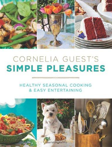 cornelia-guests-simple-pleasures-healthy-seasonal-cooking-and-easy-entertaining