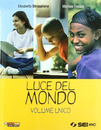 Luce del mondo-Religioni nel tempo. Vol. unico. Per la Scuola media. Con DVD