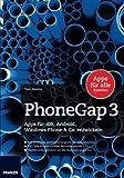 PhoneGap 3: Apps für iOS, Android, Windows Phone & Co. Entwickeln von Tam Hanna (28. Oktober 2013) Taschenbuch