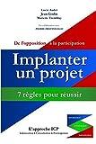 Cover of: Implanter un projet: 7 règles pour réussir | Lucie Audet
