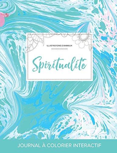 Journal de Coloration Adulte: Spiritualite (Illustrations D'Animaux, Bille Turquoise) par Courtney Wegner
