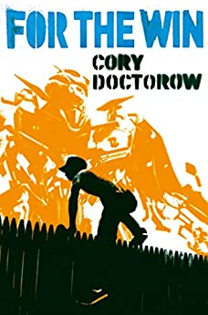 For the Win by [Doctorow, Cory]