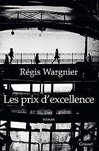 Les prix d'excellence par Régis Wargnier
