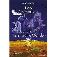 Les animaux... leur chemin vers l'autre monde (French Edition)