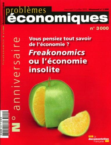 Vous pensiez tout savoir de l'économie ? Freakonomics ou l'économie insolite (N.3000)
