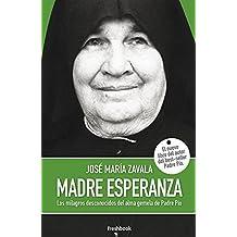 Madre Esperanza: Los milagros desconocidos del alma gemela del Padre Pío