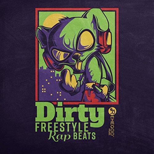 Dirty Freestyle Rap Beats (Hard Hip Hop Vibes, Gangsta Rap Revolution) (Freestyle Revolution)