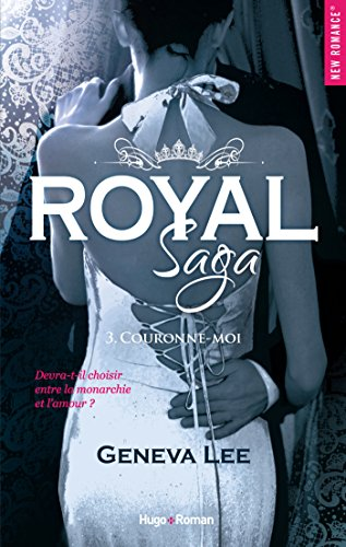 Royal saga - tome 3 Couronne-moi par [Lee, Geneva]