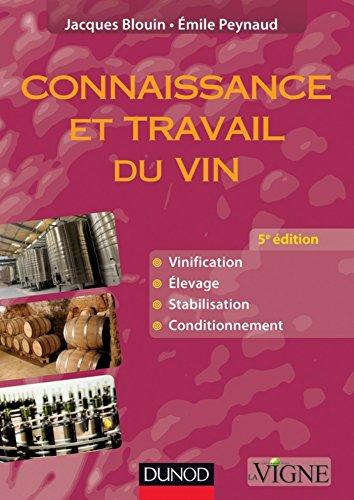 Connaissance et travail du vin - 5e dition (Oenologie)