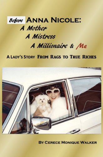 Before Anna Nicole: A Mother, A Mistress, A Millionaire & Me: A Lady's Story from Rags to True Riches (English Edition)
