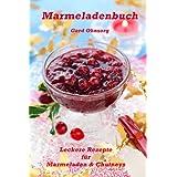 Marmeladenbuch  Leckere Rezepte für Marmeladen & Chutneys