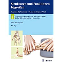 Strukturen und Funktionen begreifen, Funktionelle Anatomie: Band 1: Wirbelsäule und obere Extremität (Physiofachbuch)