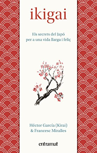 Ikigai (Entramat assaig i divulgació) (Catalan Edition) por Héctor García