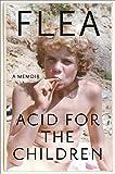 Acid for the Children - A Memoir