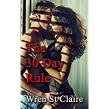 The Thirty Day Rule: Steamy Contemporary Romance