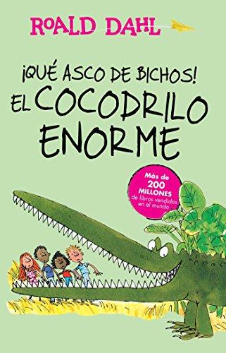 ¡Qué asco de bichos! /El cocodrilo enorme(The Enormous Crocodile): Alfaguara Clásicos