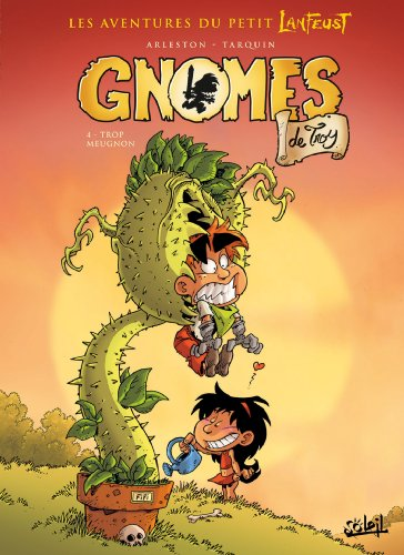 Gnomes de Troy T04 : Trop meugnon (French Edition)