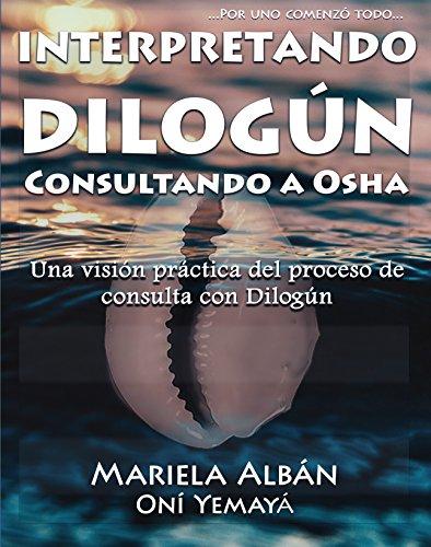 Interpretando Dilogún Consultando a Osha: Una visión práctica del proceso de consulta con Dilogún por Mariela Albán Oní Yemayá