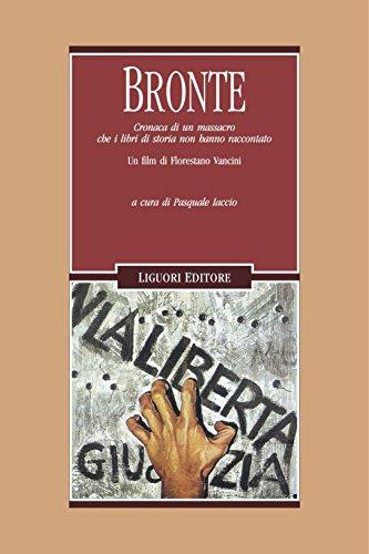 Bronte: Cronaca di un massacro che i libri di storia non hanno raccontato  Un film di Florestano Vancini  a cura di Pasquale Iaccio (Cinema e storia Vol. 2) di Iaccio Pasquale