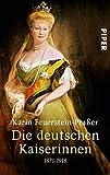 Die deutschen Kaiserinnen - Karin Feuerstein-Praßer