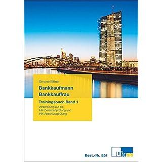 Bankkaufmann/Bankkauffrau: Trainingsbuch Band 1