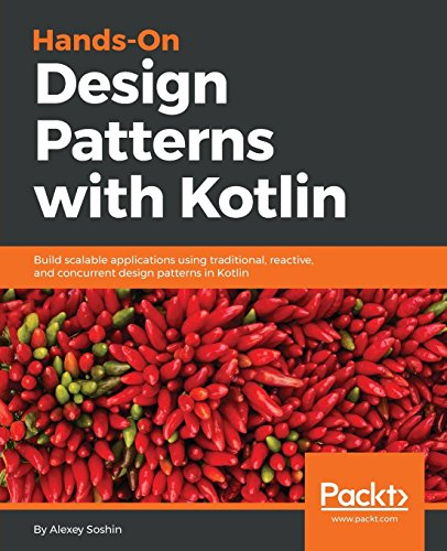 Hands-on Design Patterns with Kotlin: Build scalable applications using traditional, reactive, and concurrent design patterns in Kotlin (English Edition) - Software Das Store-design