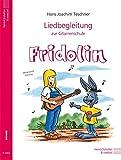 """Fridolin / Liedbegleitung zur Gitarrenschule """"Fridolin"""": ab ca. 7 Jahren (Fridolin / Eine Schule für junge Gitarristen)"""