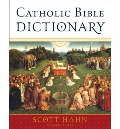 [ CATHOLIC BIBLE DICTIONARY ] Catholic Bible Dictionary By Hahn, Scott ( Author ) Jun-2009 [ Hardcover ]