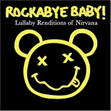 Rockabye Baby! Lullaby Renditions of Nirvana [Import anglais]