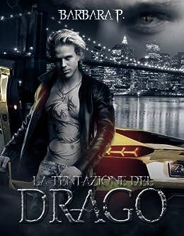 Risultati immagini per l'amore del drago barbara pedrollo