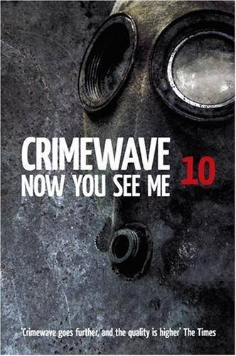 Crimewave 10: Now You See Me by Charlie Williams (2008-12-01)