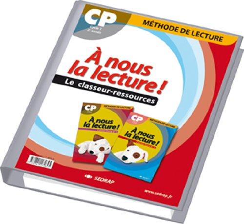 nous la lecture ! CP CP (Le classeur-ressources)