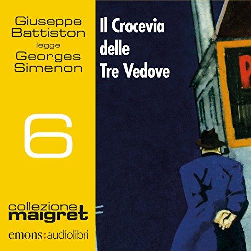 Il Crocevia delle Tre Vedove (Maigret 6)  Audiolibri