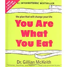 You Are What You Eat: The Plan that Will Change Your Life by Gillian McKeith (2005-03-31)
