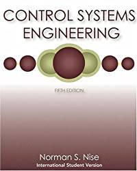 Control Systems Engineering: Written by Norman S. Nise, 2008 Edition, (5I.S.ed) Publisher: John Wiley & Sons [Paperback]
