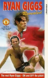 Ryan Giggs: Revealed [VHS]