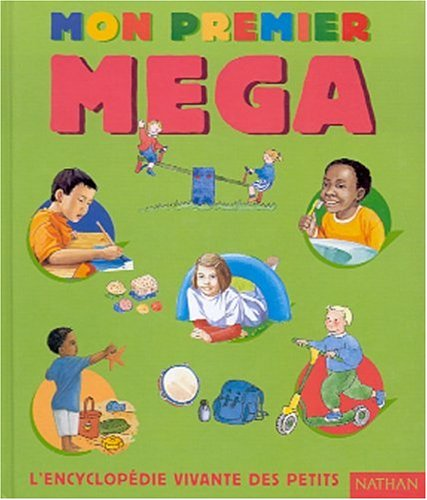 Mon premier Méga. L'encyclopédie vivante des petits