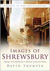 Shrewsbury: From the Collections of Shrewsbury Museums Service