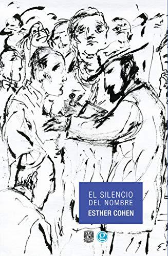 El silencio del nombre por Esther Cohen
