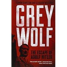 Grey Wolf: The Escape of Adolf Hitler by Simon Dunstan (2013-03-05)